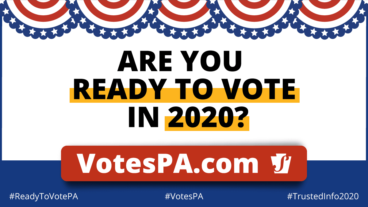 Are you ready to vote in 2020? VotesPA.com PA State Department Graphic